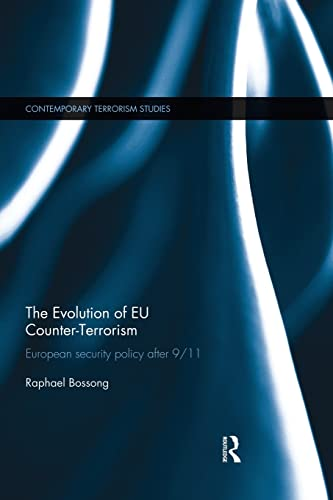 9781138831919: The Evolution of EU Counter-Terrorism: European Security Policy after 9/11 (Contemporary Terrorism Studies)