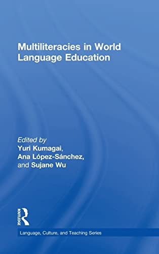 9781138832183: Multiliteracies in World Language Education (Language, Culture, and Teaching Series)