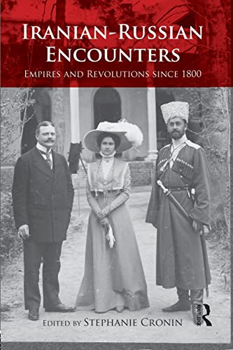 9781138832268: Iranian-Russian Encounters: Empires and Revolutions since 1800 (Iranian Studies)