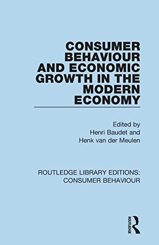 9781138832350: Consumer Behaviour and Economic Growth in the Modern Economy (RLE Consumer Behaviour) (Routledge Library Editions: Consumer Behaviour)