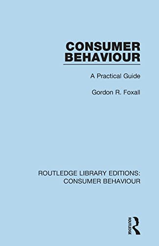 9781138832398: Consumer Behaviour (RLE Consumer Behaviour): A Practical Guide (Routledge Library Editions: Consumer Behaviour)