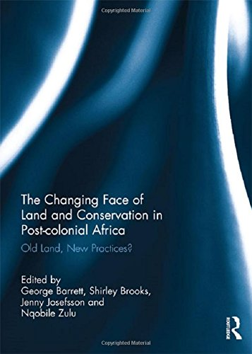 9781138832732: The Changing Face of Land and Conservation in Post-colonial Africa: Old Land, New Practices?