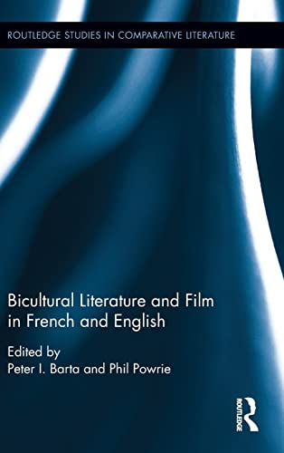 Bicultural Literature and Film in French and English (Routledge Studies in Comparative Literature)
