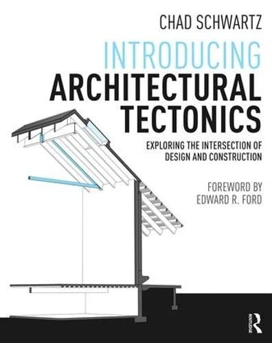 Introducing Architectural Tectonics: Chad Schwartz