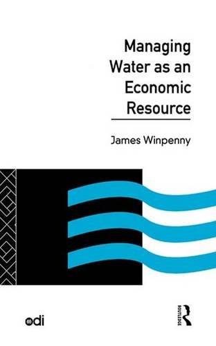 9781138834323: Managing Water as an Economic Resource (Development Policy Studies Series)