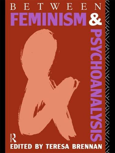 9781138834705: Between Feminism and Psychoanalysis