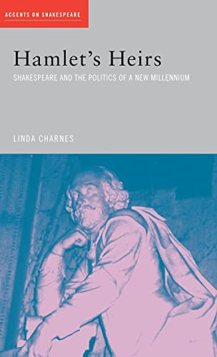 9781138834880: Hamlet's Heirs: Shakespeare and The Politics of a New Millennium