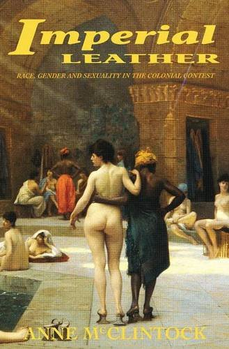 9781138835054: Imperial Leather: Race, Gender, and Sexuality in the Colonial Contest