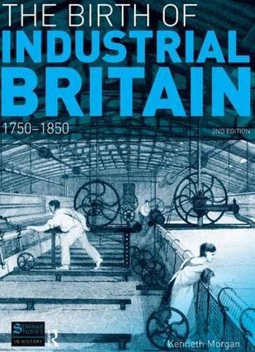 9781138835184: The Birth of Industrial Britain: 1750-1850 (Seminar Studies)
