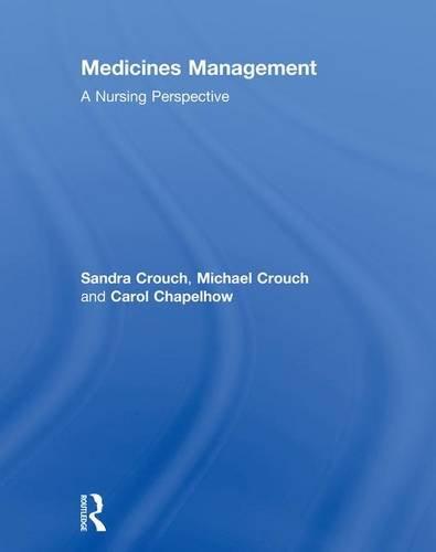 Medicines Management: A Nursing Perspective: Crouch, Sandra; Crouch, Michael; Chapelhow, Carol