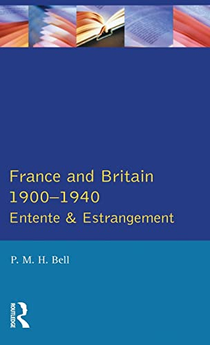 9781138835719: France and Britain, 1900-1940: Entente and Estrangement