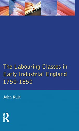 9781138835894: The Labouring Classes in Early Industrial England, 1750-1850 (Themes In British Social History)
