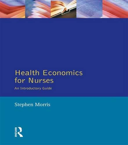 9781138836129: Health Economics For Nurses: Intro Guide (Prentice Hall Nursing Series)