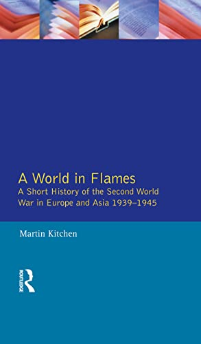9781138836211: A World in Flames: A Short History of the Second World War in Europe and Asia 1939-1945
