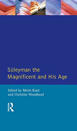 9781138836259: Suleyman the Magnificent and His Age: The Ottoman Empire in the Early Modern World