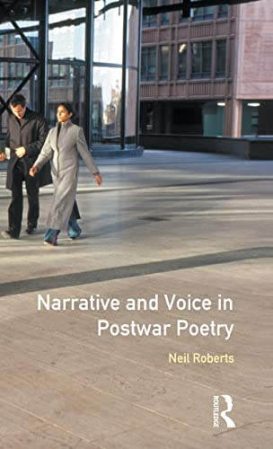 Narrative and Voice in Postwar Poetry: Roberts, Neil
