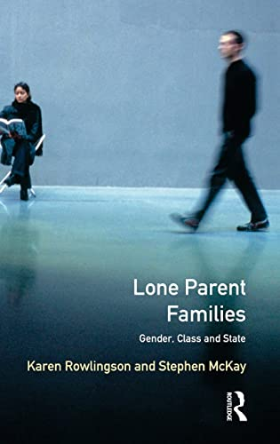 9781138837096: Lone Parent Families: Gender, Class and State