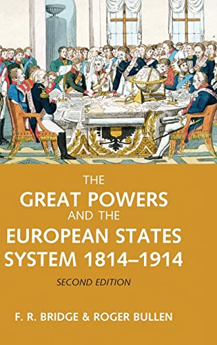 9781138837140: The Great Powers and the European States System 1814-1914 (The Modern European State System)