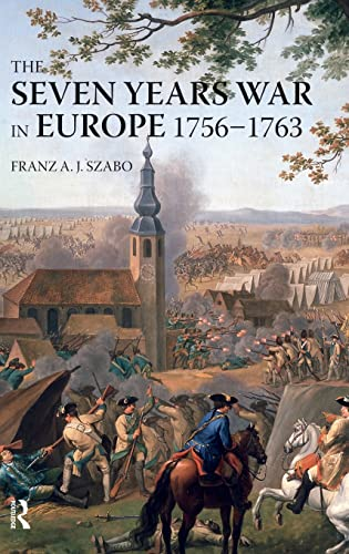 9781138837508: The Seven Years War in Europe: 1756-1763 (Modern Wars In Perspective)