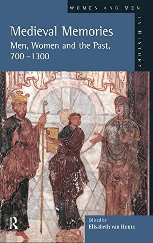 Medieval Memories: Men, Women and the Past, 700-1300 (Women And Men In History): Van-Houts, ...