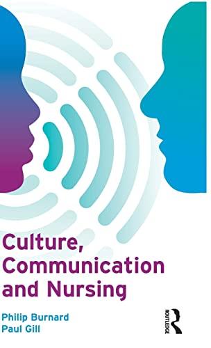 Culture, Communication and Nursing: Burnard, Philip; Gill, Paul