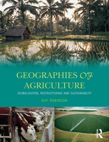 9781138837621: Geographies of Agriculture: Globalisation, Restructuring and Sustainability