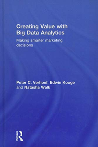 9781138837959: Creating Value with Big Data Analytics: Making Smarter Marketing Decisions
