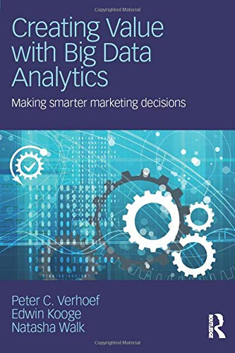 9781138837973: Creating Value with Big Data Analytics: Making Smarter Marketing Decisions