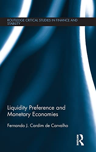 9781138838383: Liquidity Preference and Monetary Economies (Routledge Critical Studies in Finance and Stability)
