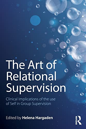 9781138838468: The Art of Relational Supervision: Clinical Implications of the Use of Self in Group Supervision
