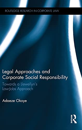 Legal approaches and Corporate Social Responsibility: Towards a LlewellynÆs law-jobs approach...