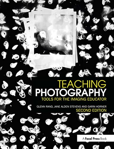 9781138838543: Teaching Photography: Tools for the Imaging Educator (Photography Educators Series)