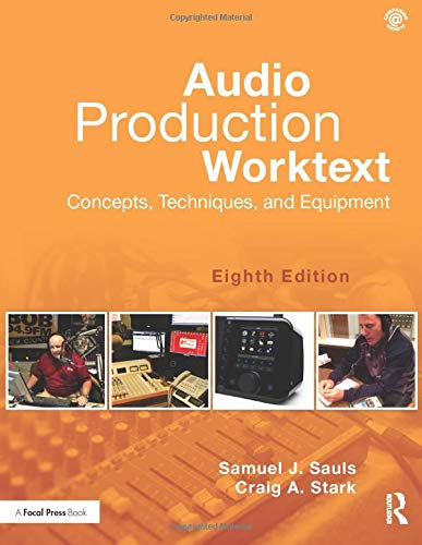 Audio Production Worktext: Samuel J. Sauls