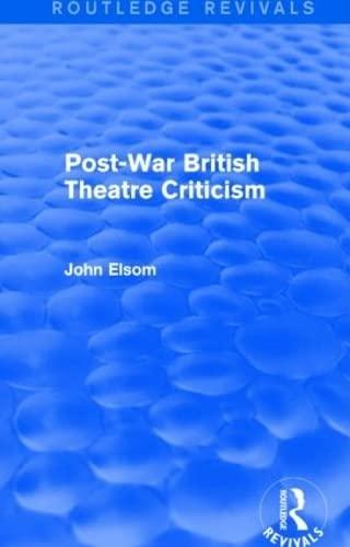 9781138839694: Post-War British Theatre Criticism (Routledge Revivals)