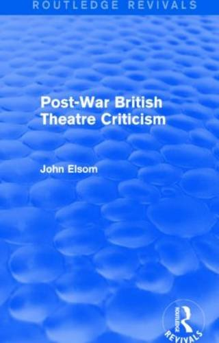 9781138839717: Post-War British Theatre Criticism (Routledge Revivals)