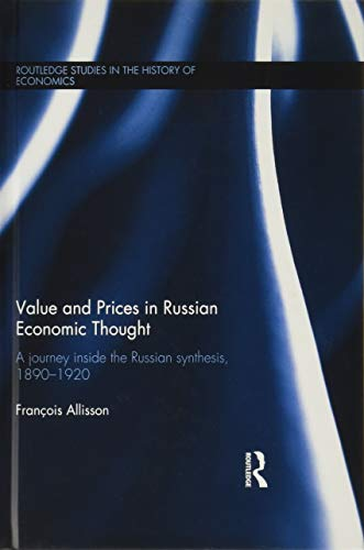 9781138839779: Value and Prices in Russian Economic Thought: A journey inside the Russian synthesis, 1890–1920 (Routledge Studies in the History of Economics)