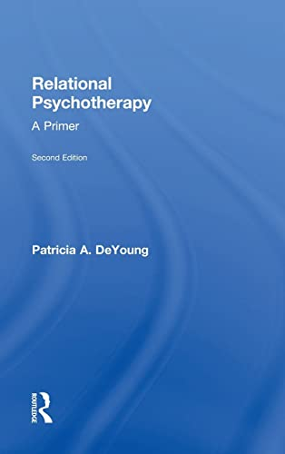 Relational Psychotherapy: DeYoung, Patricia a.