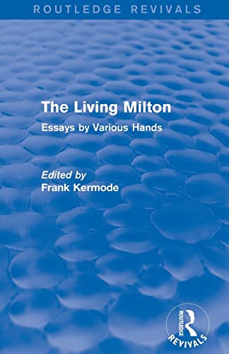 9781138840614: The Living Milton (Routledge Revivals): Essays by Various Hands
