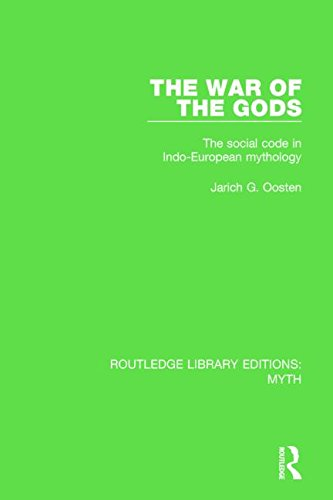 The War of the Gods (RLE Myth); The Social Code in Indo-European Mythology: OOSTEN, JARICH