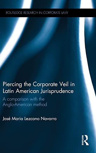 9781138840850: Piercing the Corporate Veil in Latin American Jurisprudence: A comparison with the Anglo-American method (Routledge Research in Corporate Law)