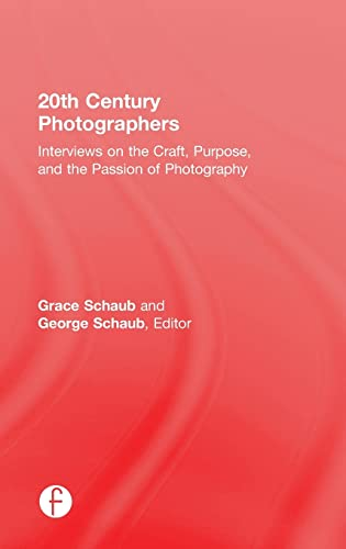20th Century Photographers: Interviews on the Craft, Purpose, and the Passion of Photography: ...