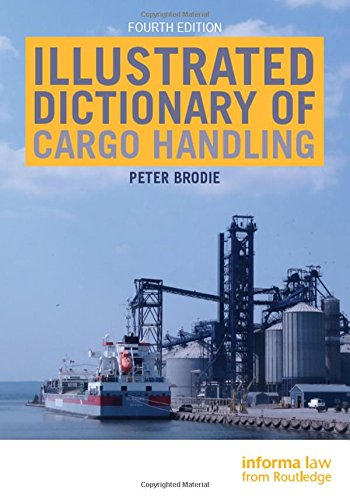 Illustrated Dictionary of Cargo Handling (Hardcover): Peter Brodie