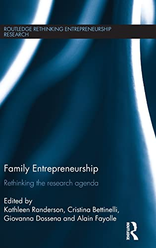 Family Entrepreneurship: Rethinking the research agenda (Routledge Rethinking Entrepreneurship ...