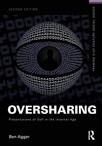 9781138841369: Oversharing: Presentations of Self in the Internet Age (Framing 21st Century Social Issues)