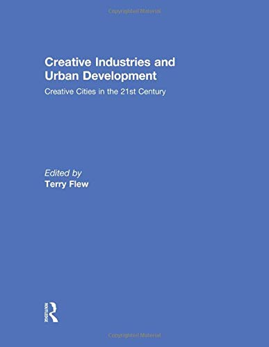 9781138841772: Creative Industries and Urban Development: Creative Cities in the 21st Century