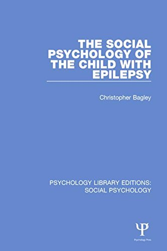 The Social Psychology of the Child with Epilepsy (Psychology Library Editions: Social Psychology) (...