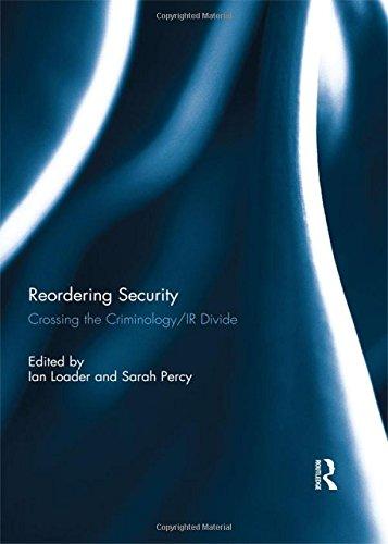9781138842199: Reordering Security: Crossing the Criminology/IR Divide