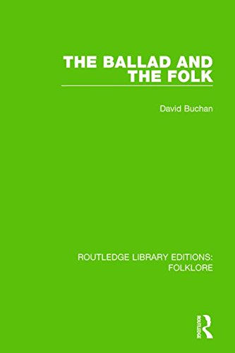 9781138842205: The Ballad and the Folk (RLE Folklore) (Routledge Library Editions: Folklore) (Volume 1)