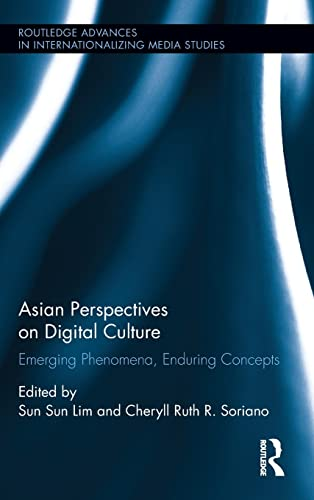 9781138842328: Asian Perspectives on Digital Culture: Emerging Phenomena, Enduring Concepts (Routledge Advances in Internationalizing Media Studies)