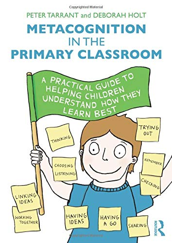 9781138842366: Metacognition in the Primary Classroom: A practical guide to helping children understand how they learn best